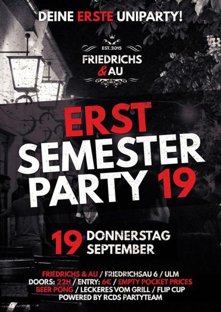 ERST SEMESTER PARTY 2019 - Deine erste Uniparty! am Donnerstag, den 19.09.19 um 22:00 Uhr, Friedrichs & Au, Ulm